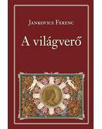 A világverő - Nemzeti Könyvtár - Jankovich Ferenc