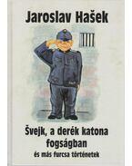 Svejk, a derék katona fogságban és más furcsa történetek - Jaroslav Hasek