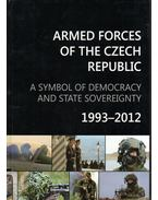 Armed Forces of the Czech Republik: A symbol of democracy and state sovereignty 1993-2012 - Jaroslav Pajer