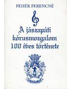 A jászapáti kórusmozgalom 100 éves története