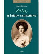 Zita, a bátor császárné - Jean Sévillia