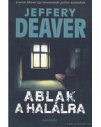 Ablak a halálra - Jeffery Deaver