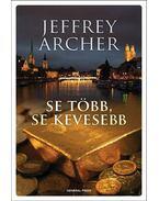 Se több, se kevesebb - Jeffrey Archer