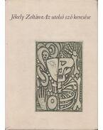 Az utolsó szó keresése - Jékely Zoltán