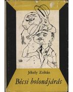 Bécsi bolondjárás - Jékely Zoltán