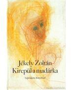 Kirepül a madárka - Jékely Zoltán