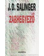 Zabhegyező - Jerome David Salinger