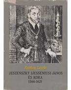Jeszenszky (Jessenius) János és kora