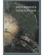 Jézus Krisztus apokalipszise I-II. kötet