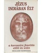 Jézus Indiában élt a keresztre feszítés előtt és után