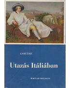 Utazás Itáliában - Johann Wolfgang Goethe