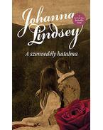 A szenvedély hatalma - Johanna Lindsey