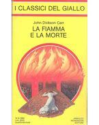 La Fiamma e la Morte - John Dickson Carr