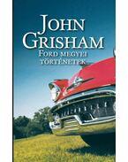 Ford megyei történetek - John Grisham