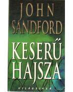 Keserű hajsza - John Sandford