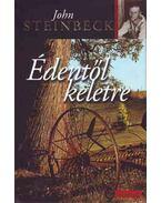 Édentől keletre I-II. - John Steinbeck
