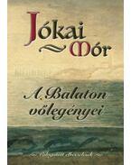 A Balaton vőlegényei - Válogatott elbeszélések - Jókai Mór