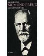 Sigmund Freud élete és munkássága - Jones, Ernest