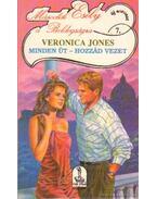 Minden út - hozzád vezet - Jones, Veronica