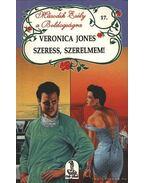 Szeress, szerelmem - Jones, Veronica