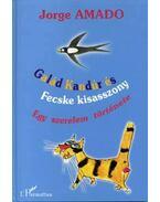 Galád Kandúr és Fecske kisasszony - Egy szerelem története - Egy szerelem története - Jorge Amado
