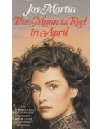 The Moon Is Red in April - Joy Martin