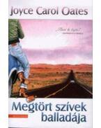 Megtört szívek balladája - Joyce Carol Oates