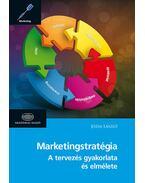 Marketingstratégia - Második, átdolgozott kiadás - Józsa László