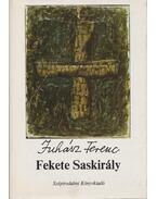 Fekete Saskirály - Juhász Ferenc