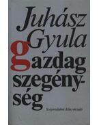 Gazdag szegénység - Juhász Gyula