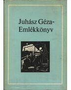 Juhász Géza Emlékkönyv - Juhász Izabella (szerk.)