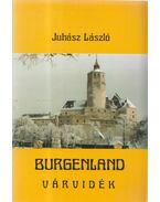 Burgenland - Várvidék (dedikált) - Juhász László