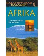 Afrika (Az Egyenlítőtől a Fokföldig) - Kalandtúrák kalauza - Justh Szilvia