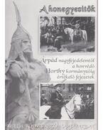 A honegyesítők Árpád nagyfejedelemtől a honvédő Horthy kormányzóig értékelő fejezetek