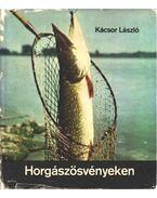Horgászösvényeken - Kácsor László