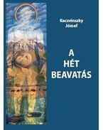 A hét beavatás - Kaczvinszky József