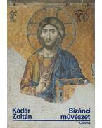 Bizánci művészet - Kádár Zoltán