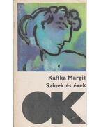 Szinek és évek - Kaffka Margit