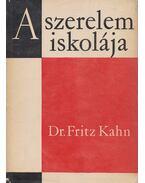 A szerelem iskolája - Kahn,Fritz Dr.