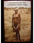 A Kalahári letűnt világa