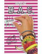 D.A.C. - Egy új élet - Kalapos Éva