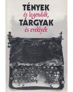 Tények és legendák, tárgyak és ereklyék - Kalla Zsuzsa