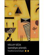 Személyes jelentés - Filozófiai tanulmányok - Kállay Géza