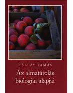 Az almatárolás biológiai alapjai - Kállay Tamás