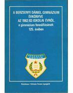 A Berzsenyi Dániel Gimnázium évkönyve az 1982/83-a iskolai évről - Kálmán Ferenc