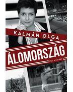 Álomország - Kálmán Olga