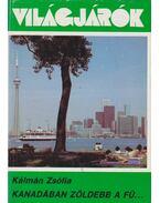 Kanadában zöldebb a fű - Kálmán Zsófia