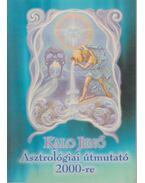 Asztrológiai útmutató 2000-re - Kalo Jenő