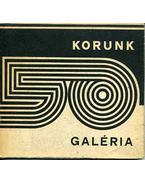 Korunk Galéria 50 - Kántor Lajos, Ritoók János