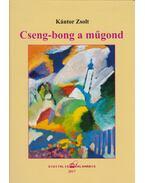 Cseng-bong a műgond - Kántor Zsolt